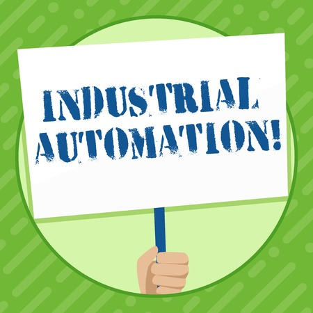Writing note showing Industrial Automation. Business concept for Use of control systems to handle industrial process Hand Holding White Placard Supported for Social Awareness