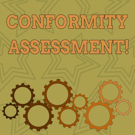 Writing note showing Conformity Assessment. Business concept for Evaluation verification and assurance of conforanalysisce Colorful Cog Wheel Gear Engaging, Interlocking and Tesselating