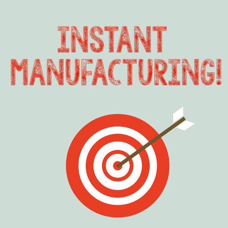 Writing note showing Instant Manufacturing. Business concept for Machines that make products directly from digital file Dart Board in Concentric Style with Arrow Hitting the Center Bulls Eye