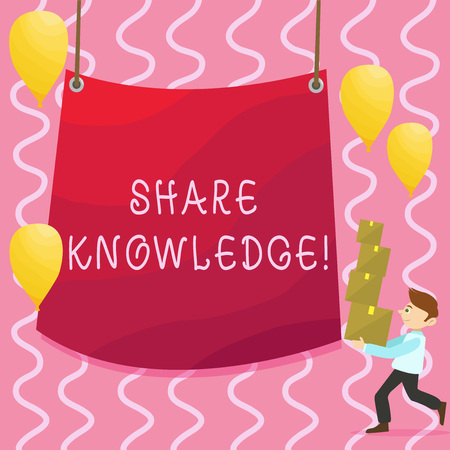 Text sign showing Share Knowledge. Business photo showcasing exchanged among showing friends families communitiesor Man Carrying Pile of Boxes with Blank Tarpaulin in the Center and Balloons