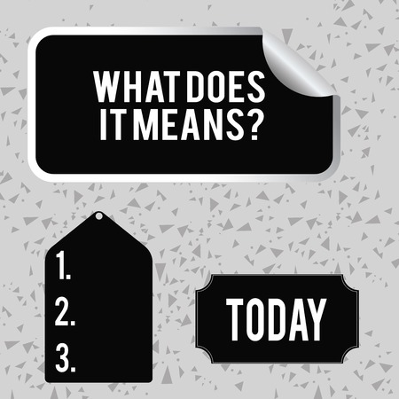 Word writing text What Does It Means question. Business photo showcasing asking someone about meaning something said and you do not understand Blank Color Label, Self Adhesive Sticker with Border, Bended Corner and Tag Foto de archivo
