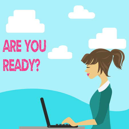 Handwriting text Are You Ready Question. Conceptual photo used telling someone start something when feel prepared photo of Young Busy Woman Sitting Side View and Working on her Laptop