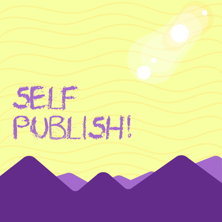 Text sign showing Self Publish. Business photo showcasing writer publish piece of ones work independently at own expense View of Colorful Mountains and Hills with Lunar and Solar Eclipse Happening