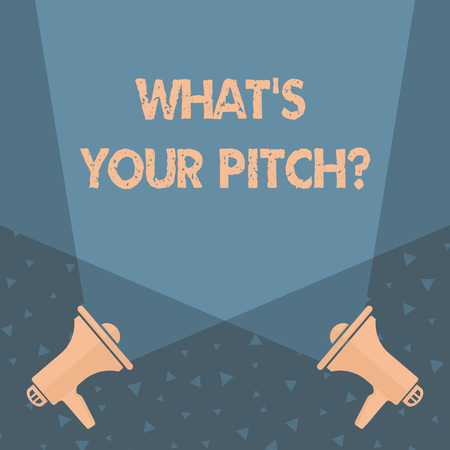 Writing note showing What's Is Your Pitch question. Business concept for asking about property of sound or music tone Spotlight Crisscrossing Upward from Megaphones on the Floor