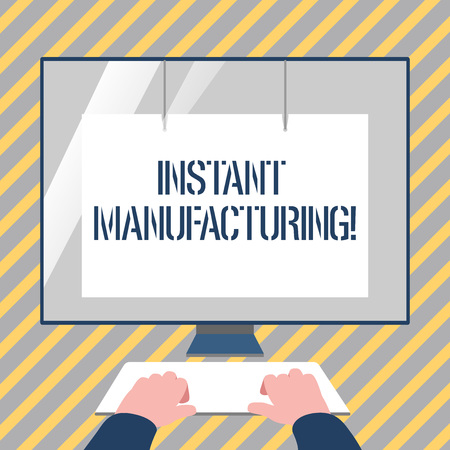 Writing note showing Instant Manufacturing. Business concept for Machines that make products directly from digital file Hands on Keyboard Front White Monitor with Screen Protector 写真素材