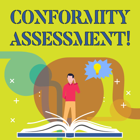 Conceptual hand writing showing Conformity Assessment. Concept meaning Evaluation verification and assurance of conforanalysisce Man Standing Behind Open Book Jagged Speech Bubble with Bulb