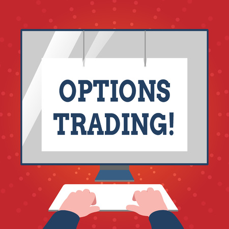 Writing note showing Options Trading. Business concept for seller gives buyer right but not obligation buy sell shares Hands on Keyboard Front White Monitor with Screen Protector