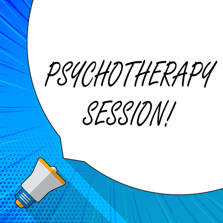 Writing note showing Psychotherapy Session. Business concept for treatments that can help with mental health problems White Speech Bubble Occupying Half of Screen and Megaphone