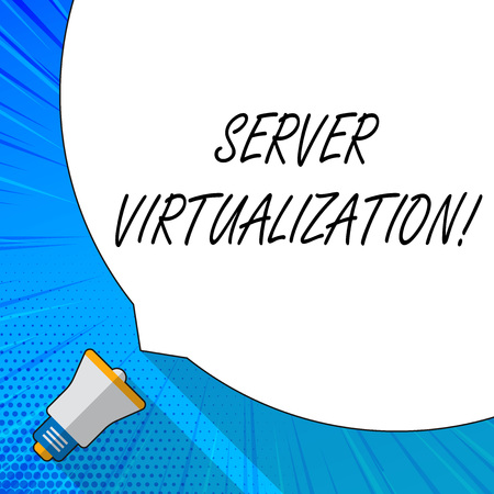 Writing note showing Server Virtualization. Business concept for allow for more than one server to run on same hardware White Speech Bubble Occupying Half of Screen and Megaphone