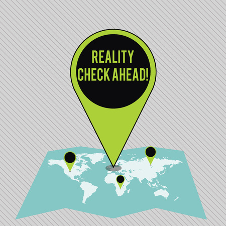 Text sign showing Reality Check Ahead. Business photo showcasing makes them recognize truth about situations or difficulties Colorful Huge Location Marker Pin Pointing to an Area or GPS Address on Map