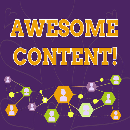 Text sign showing Awesome Content. Business photo showcasing you are satisfied and happy about what book move contain Online Chat Head Icons with Avatar and Connecting Lines for Networking Idea