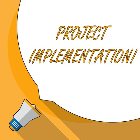 Conceptual hand writing showing Project Implementation. Concept meaning phase where visions and plans become reality White Speech Bubble Occupying Half of Screen and Megaphone Standard-Bild