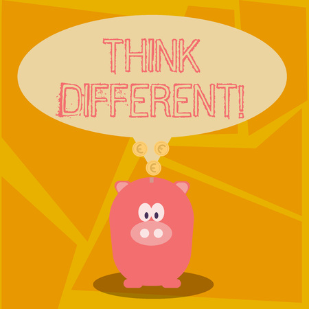 Conceptual hand writing showing Think Different. Concept meaning direct ones mind towards someone or something uniquely Speech Bubble with Coins on its Tail Pointing to Piggy Bank