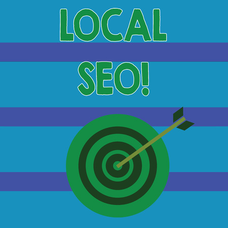 Conceptual hand writing showing Local Seo. Concept meaning incredibly effective way to market your near business online Color Dart Board with Arrow Hitting the Center Bulls Eye
