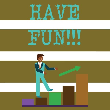Text sign showing Have Fun. Business photo text wish somebody good and enjoyable time when they do something Smiling Businessman Climbing Colorful Bar Chart Following an Arrow Going Up Stock Photo