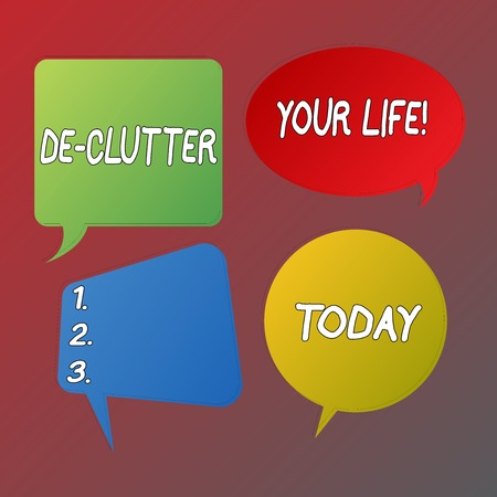 Handwriting text De Clutter Your Life. Conceptual photo remove unnecessary items from untidy or overcrowded places Blank Speech Bubble Sticker in Different Shapes and Color for Multiple Chat