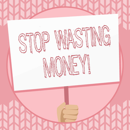 Writing note showing Stop Wasting Money. Business concept for advicing demonstrating or group to start saving and use it wisely Hand Holding White Placard Supported for Social Awareness