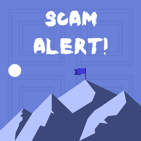 Writing note showing Scam Alert. Business concept for fraudulently obtain money from victim by persuading him Mountains with Shadow Indicating Time of Day and Flag Banner Stock Photo