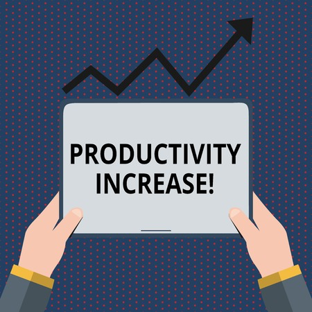 Conceptual hand writing showing Productivity Increase. Concept meaning Labor productivity growth More output from worker Hand Holding Tablet under the Progressive Arrow Going Upward