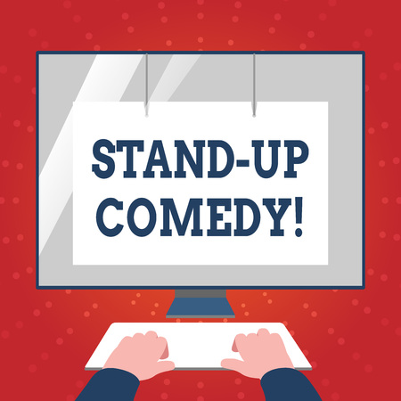 Writing note showing Stand Up Comedy. Business concept for comic style in which comedian performs front live audience Hands on Keyboard Front White Monitor with Screen Protector
