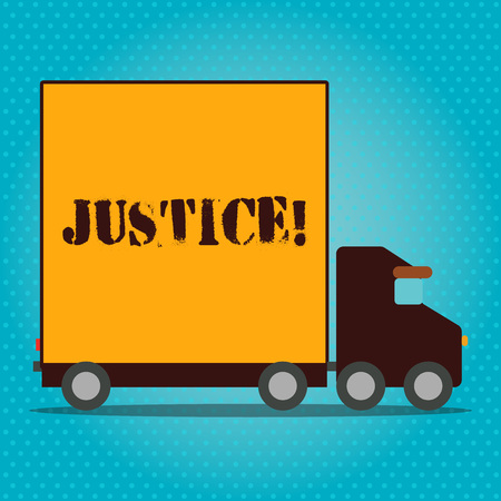 Writing note showing Justice. Business concept for impartial adjustment of conflicting claims or assignments Lorry Truck with Covered Back Container to Transport Goods