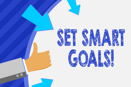 Conceptual hand writing showing Set Smart Goals. Concept meaning list to clarify your ideas focus efforts use time wisely Hand Gesturing Thumbs Up and Holding Round Shape with Arrows
