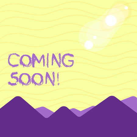 Text sign showing Coming Soon. Business photo showcasing event or action that will happen after really short time View of Colorful Mountains and Hills with Lunar and Solar Eclipse Happening