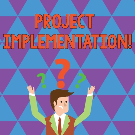 Writing note showing Project Implementation. Business concept for phase where visions and plans become reality Businessman Raising Both Arms with Question Marks Above Head