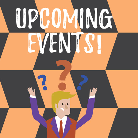 Word writing text Upcoming Events. Business photo showcasing actions concerts competitions will happen in near future Confused Businessman Raising Both Arms with Question Marks Above his Head Reklamní fotografie
