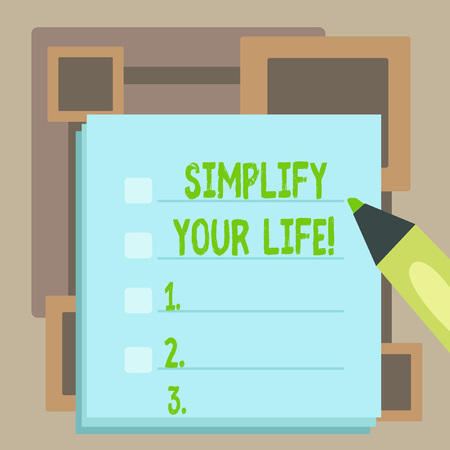 Handwriting text Simplify Your Life. Conceptual photo focused on important and let someone else worry about less ones Blank Colorful To Do Check List Planner Sheets with Tick Box and Marker Pen