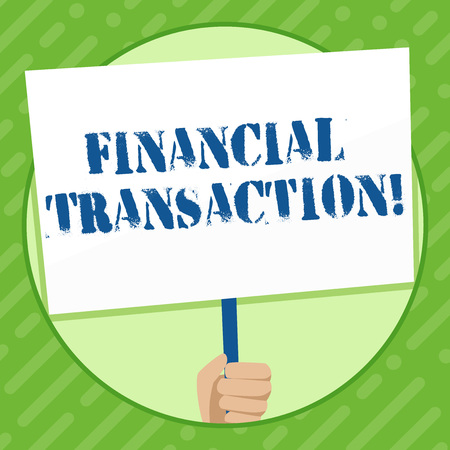 Writing note showing Financial Transaction. Business concept for Transactions in financial assets and liabilities Hand Holding White Placard Supported for Social Awareness Stock Photo