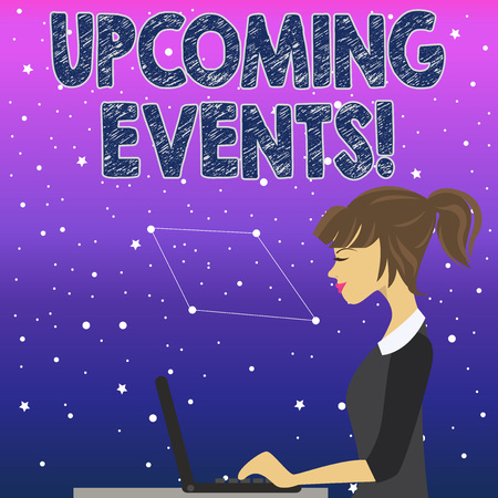 Handwriting text Upcoming Events. Conceptual photo actions concerts competitions will happen in near future photo of Young Busy Woman Sitting Side View and Working on her Laptop