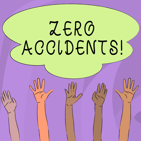 Handwriting text writing Zero Accidents. Conceptual photo important strategy for preventing workplace accidents Multiracial Diversity Hands Raising Upward Reaching for Colorful Big Cloud