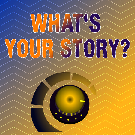 Writing note showing What S Is Your Story question. Business concept for being asked by someone about my own journey from beginning till now Volume Control Knob with Marker Line and Loudness Indicator