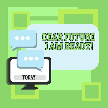 Handwriting text writing Dear Future I Am Ready. Conceptual photo suitable state for action or situation being fully prepared Blank Computer Monitor and Two Speech Balloon with Three Dots for Chat Ico 写真素材