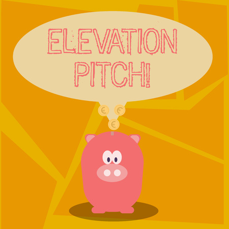 Conceptual hand writing showing Elevator Pitch. Concept meaning short description of product business idea given to investor Speech Bubble with Coins on its Tail Pointing to Piggy Bank