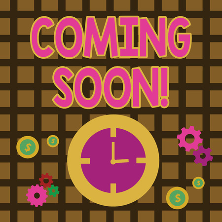 Conceptual hand writing showing Coming Soon. Concept meaning event or action that will happen after really short time Time Management Icons of Clock, Cog Wheel Gears and Dollar Imagens