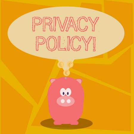 Conceptual hand writing showing Privacy Policy. Concept meaning statement or legal document that discloses ways party gathers Speech Bubble with Coins on its Tail Pointing to Piggy Bank Standard-Bild - 121192414