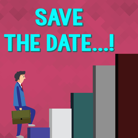 Handwriting text writing Save The Date.... Conceptual photo remember specific important days or time using calendar Businessman Carrying a Briefcase is in Pensive Expression while Climbing Up