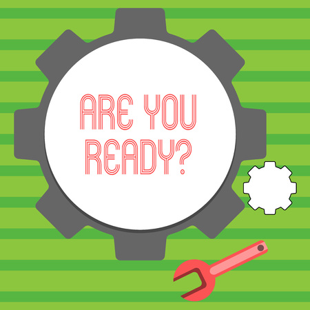 Word writing text Are You Ready Question. Business photo showcasing used telling someone start something when feel prepared Big and Small Cog Wheel Gear and Wrench Mechanical Tool for SEO and Web Icon Stock Photo
