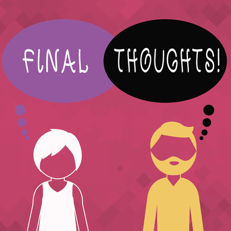 Word writing text Final Thoughts. Business photo showcasing should be last few sentences within your conclusions Bearded Man and Woman Faceless Profile with Blank Colorful Thought Bubble