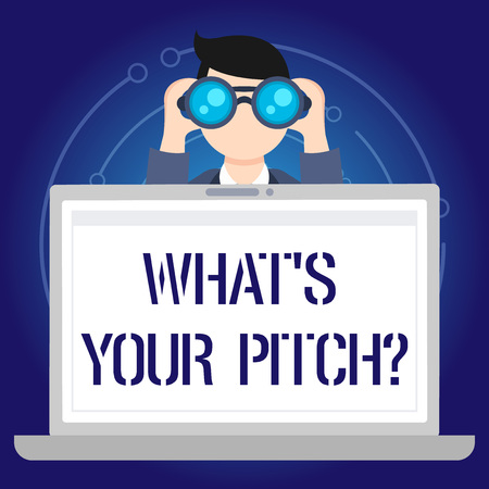 Text sign showing What S Is Your Pitch question. Business photo text asking about property of sound or music tone Man Holding and Looking into Binocular Behind Open Blank Space Laptop Screen