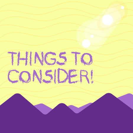 Text sign showing Things To Consider. Business photo showcasing think about something carefully in order to make decision View of Colorful Mountains and Hills with Lunar and Solar Eclipse Happening Stock Photo