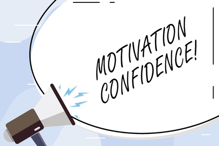 Conceptual hand writing showing Motivation Confidence. Concept meaning Level of desire to accomplish a specified outcome Blank White Huge Oval Shape Sticker and Megaphone Shouting