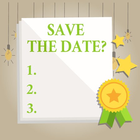 Writing note showing Save The Date question. Business concept for asking someone to remember specific day or time White Sheet of Parchment Paper with Ribbon Seal Stamp Label