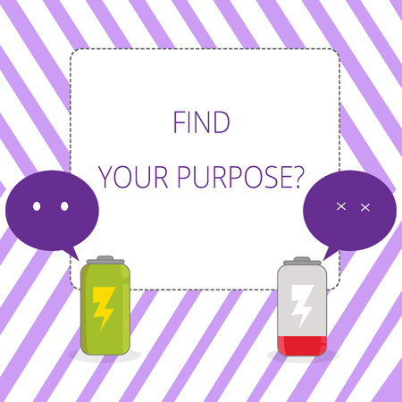 Writing note showing Find Your Purpose question. Business concept for reason for something is done or for which exists Fully Charge and Discharge Battery with Emoji Speech Bubble