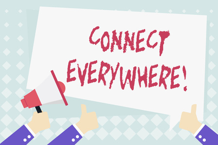 Conceptual hand writing showing Connect Everywhere. Concept meaning channel of communication available anywhere and anytime Hand Holding Megaphone and Gesturing Thumbs Up Text Balloon
