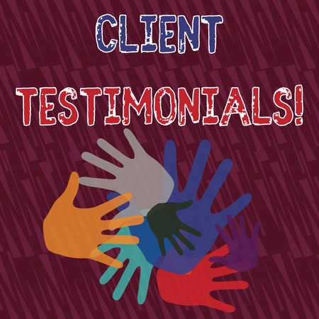 Text sign showing Client Testimonials. Business photo showcasing Written recommendation from a satisfied customer Color Hand Marks of Different Sizes Overlapping for Teamwork and Creativity
