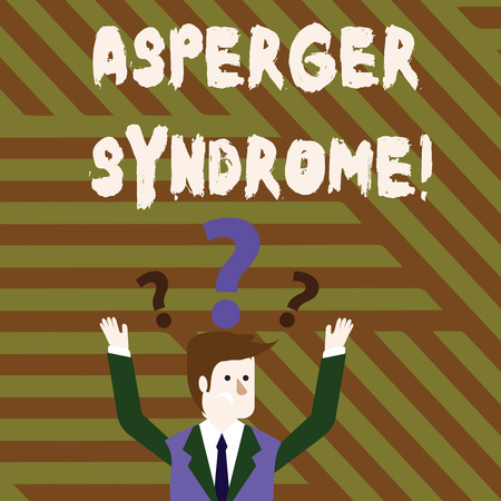 Conceptual hand writing showing Asperger Syndrome. Concept meaning characterized as a distinct autism spectrum disorder Businessman Raising Both Arms with Question Marks Above Head