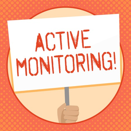Writing note showing Active Monitoring. Business concept for demonstrating incharge go out and check workplace conditions Hand Holding White Placard Supported for Social Awareness Stock Photo